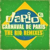 Carnaval De Paris - The Rio Remixes (The Rio Remixes) by Dario G
