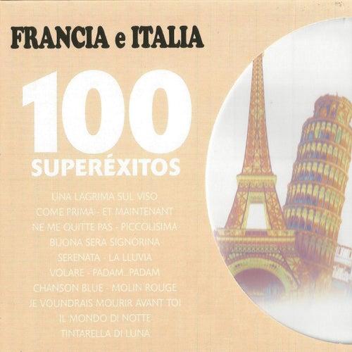 Francia e Italia 100 Superéxitos by Various Artists