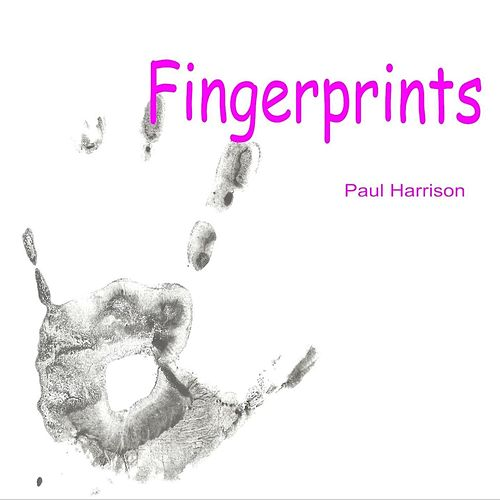 Fingerprints by Paul Harrison