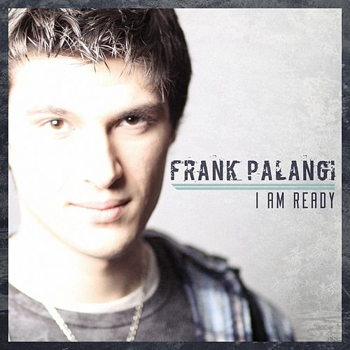 I Am Ready EP by Frank Palangi