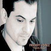 Finjiste Amor by Freddy Lopez