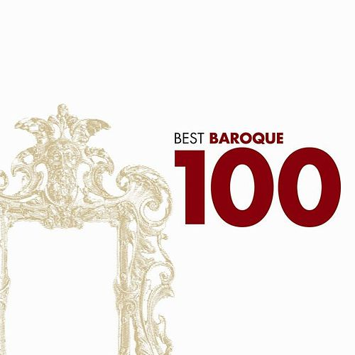 100 Best Baroque by Various Artists