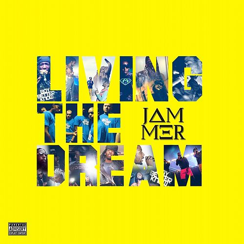 Living the Dream by Jammer