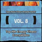 Top Hits Energy Fitness Compilation, Vol. 8 (Sport, Music Fitness, Personal Trainer) by Various Artists