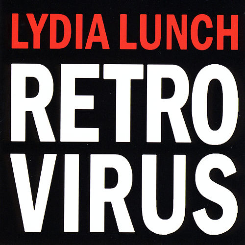 Retrovirus by Lydia Lunch