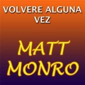 Volvere Alguna Vez by Matt Monro