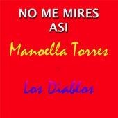 No Me Mires Asi (feat. Los Diablos) by Manoella Torres