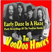 Early Daze in a Haze (Early Recordings of the Voodoo Hawks) by The VooDoo Hawks