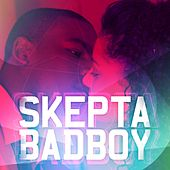 Bad Boy by Skepta