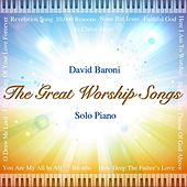 The Great Worship Songs (Solo Piano) by David Baroni