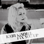 Fix You Up by Kari Kimmel