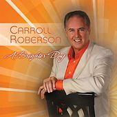A Brighter Day by Carroll Roberson