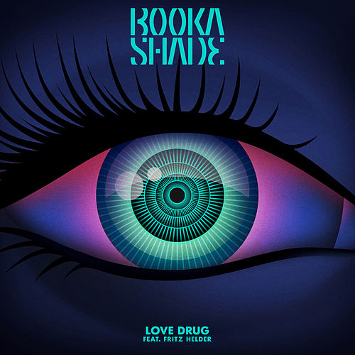 Love Drug (Remixes) by Booka Shade