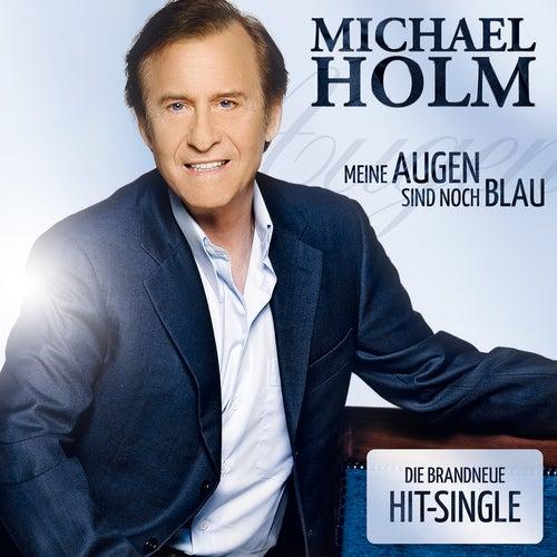 Meine Augen sind noch blau by Michael Holm