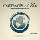 Международный Дзен, Vol. 1 (25 Расслабляющих мелодий со всего мира, чтобы помочь вам расслабиться) by Various Artists