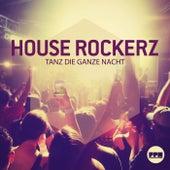 Tanz die ganze Nacht by House Rockerz