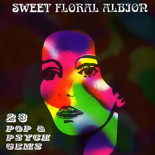 Sweet Floral Albion (23 Pop & Psych Gems) by Various Artists
