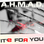 It's For You by A.H.M.A.D.