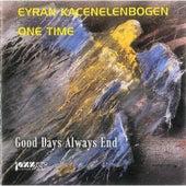 Good Days Always End by Eyran Kacenelenbogen