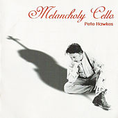 Melancholy Cello by Pete Hawkes