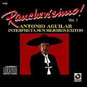 Rancherisimo Vol.1 - Antonio Aguilar by Antonio Aguilar