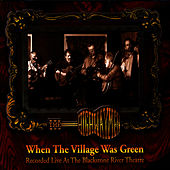 When The Village Was Green by The Highwaymen