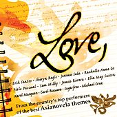 Love: From The Country's Top Performers Of The Best Asianovela Themes by Various Artists