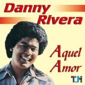 Aquel Amor by Danny Rivera