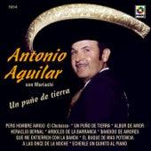 Un Puño De Tierra by Antonio Aguilar