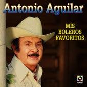 Mis Boleros Favoritos by Antonio Aguilar