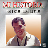 Mi Historia - Mike Laure by Mike Laure