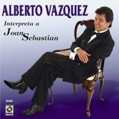 Alberto Vazquez Interpreta A Joan Sebastian by Alberto Vazquez