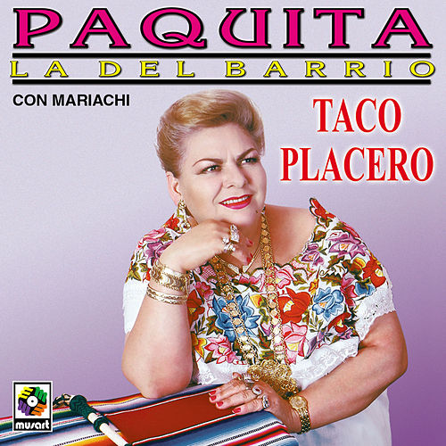 Taco Placero von Paquita La Del Barrio