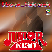 Boleros Con…Mucho Corazon by Junior Klan