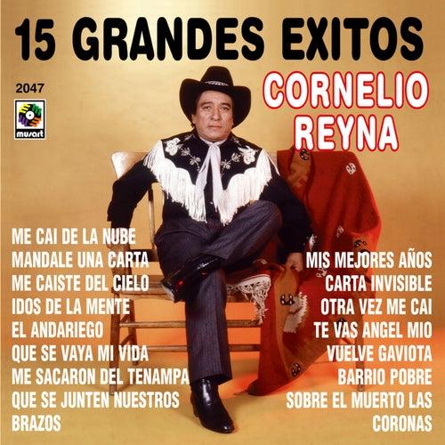 15 Grandes Exitos - Cornelio Reyna by Cornelio Reyna
