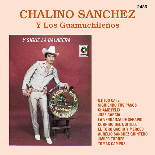 Y Sigue La Balacera by Chalino Sanchez