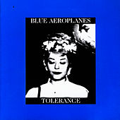 Tolerance / Bop Art by The Blue Aeroplanes