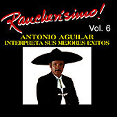 Rancherisimo Vol 6 - Antonio Aguilar by Antonio Aguilar