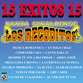 15 Exitos - Banda Sinaloense Los Recoditos by Banda Los Recoditos