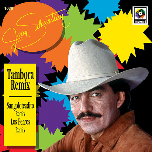 Joan Sebastian Remix by Joan Sebastian