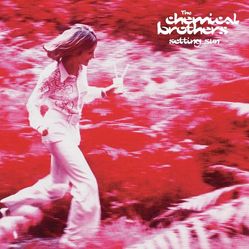 Setting Sun by The Chemical Brothers