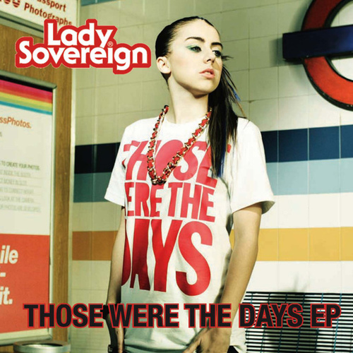 Those Were The Days by Lady Sovereign
