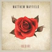 Desire by Matthew Mayfield