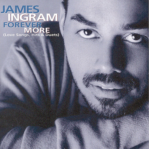 Forever More: Love Songs, Hits & Duets by James Ingram