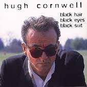 Black Hair Black Eyes Black Suit by Hugh Cornwell