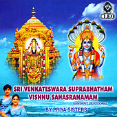 Sri Venkateshwara Suprabhatham Vishnu Sahasranamam by Priya Sisters