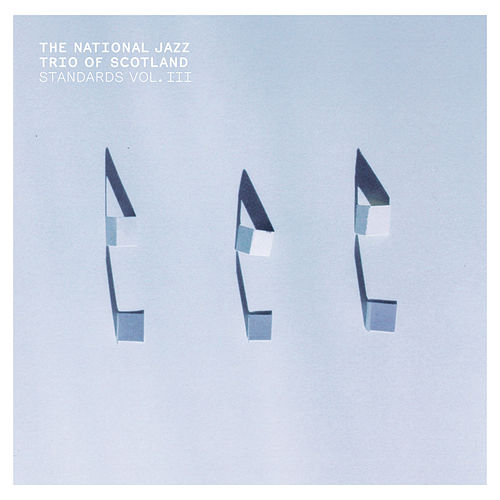 Standards Vol. III by National Jazz Trio Of Scotland
