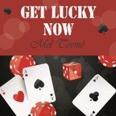 Get Lucky Now von Mel Tormè