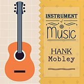 Instrument Of Music von Hank Mobley
