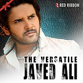 The Versatile - Javed Ali by Various Artists